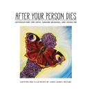 After Your Person Dies: Affirmations for Grief, Making Meaning, and Going on Cover Image