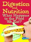 Digestion and Nutrition: What Happens to the Food We Eat? (Show Me Science) Cover Image
