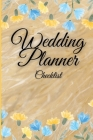 Wedding Planner Checklist: Amazing Wedding Planner and Organizer, Essential Checklist Notebook, Journal for Perfect Day & Dream Marriage Cover Image
