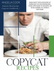 Copycat Recipes: Make Most Popular Dishes at Home. Easy-To-Follow Recipes, from Appetizers to Desserts, by Olive Garden, Pf Chang's and Cover Image