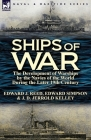Ships of War: The Development of Warships by the Navies of the World During the Later 19th Century Cover Image