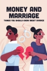 Money And Marriage: Things You Should Know About Divorce: How To Divorce Cover Image