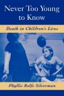 Never Too Young to Know: Death in Children's Lives Cover Image
