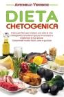 Dieta Chetogenica: Il libro perfetto per iniziare uno stile di vita chetogenico, bruciare il grasso in eccesso e migliorare la tua salute Cover Image