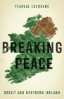 Breaking Peace: Brexit and Northern Ireland Cover Image