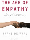 Age of Empathy: Nature's Lessons for a Kinder Society Cover Image