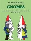 Livre de coloriage pour les enfants de plus de 7 ans (Gnomes): Ce livre dispose de 40 pages à colorier sans stress pour réduire la frustration et pour Cover Image