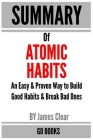 Summary of Atomic Habits: An Easy & Proven Way to Build Good Habits & Break Bad Ones by: James Clear - a Go BOOKS Summary Guide Cover Image