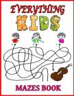 Everything Kids Mazes Book: A Fun Variety of Monster Characters Cover Image