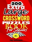 200+ Extra Large Crossword Puzzle Book For Seniors Cover Image