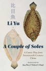 A Couple of Soles: A Comic Play from Seventeenth-Century China (Translations from the Asian Classics) Cover Image