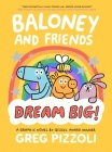 Baloney and Friends: Dream Big! (Baloney & Friends #3) Cover Image