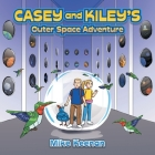 Casey and Kiley's Outer Space Adventure Cover Image