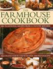 The Farmhouse Cookbook: 400 Traditional Recipes from a Country Kitchen, Illustrated Step by Step with Over 1400 Photographs Cover Image