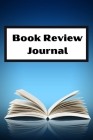 Book Review: reading log book to write reviews and immortalize your favorite books 6 x 9 with 105 pages Book review for book lovers Cover Image