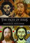 The Faces of Jesus: A Life Story Cover Image