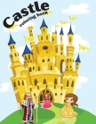 Castle Coloring Book For Teens: A Book For Boys And Girls With 45 Unique Medieval Illustration Cover Image