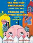 The Man with Bad Manners -- L'Homme aux mauvaises manières: English-French Edition (Hoopoe Teaching-Stories) Cover Image