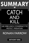SUMMARY Of Catch and Kill: Lies, Spies, and a Conspiracy to Protect Predators Cover Image