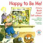 Happy to Be Me!: A Kid Book about Self-Esteem Cover Image