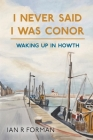 I Never Said I Was Conor: Waking Up in Howth Cover Image