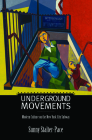 Underground Movements: Modern Culture on the New York City Subway (Science) Cover Image