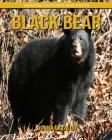 Black Bear: Amazing Pictures and Facts Cover Image