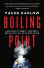 Boiling Point: Government Neglect, Corporate Abuse, and Canada's Water Crisis Cover Image
