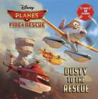 Dusty to the Rescue (Disney Planes: Fire & Rescue) (Pictureback(R)) Cover Image