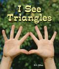 I See Triangles (All about Shapes) Cover Image