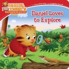 Daniel Loves to Explore (Daniel Tiger's Neighborhood) Cover Image