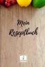 Mein Rezeptbuch: Version: Helles Holz - Rezeptbuch zum Selberschreiben - Endlich dein eigenes Kochbuch selbst schreiben - Perfekte Gesc Cover Image