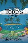 Toddler Bay Presents Todd's First Day Cover Image