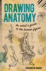 Drawing Anatomy: An Artist's Guide to the Human Figure Cover Image