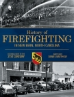 History of Firefighting in New Bern North Carolina: Colonial Days to the 21st Century Cover Image