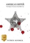 American Ripper: The Enigma Of America's Serial Killer Cop Cover Image