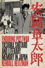 Enduring Postwar: Yasuoka Shotaro and Literary Memory in Japan Cover Image