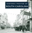 Historic Photos of South Carolina Cover Image