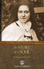 The Story of a Soul: The Autobiography of St. Therese of Lisieux (Tan Classics) Cover Image