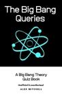 The Big Bang Queries: A Big Bang Theory Quiz Book Cover Image