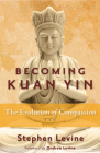 Becoming Kuan Yin: The Evolution of Compassion Cover Image