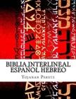 Biblia Interlineal Español Hebreo: Para Leer en Hebreo Cover Image