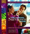 The Cancer Survivor's Guide: Foods That Help You Fight Back Cover Image
