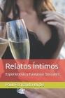 Relatos Íntimos: Experiencias y Fantasías Sexuales Cover Image