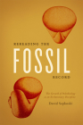 Rereading the Fossil Record: The Growth of Paleobiology as an Evolutionary Discipline Cover Image