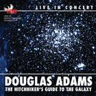 The Hitchhiker's Guide to the Galaxy: Douglas Adams Live in Concert Cover Image