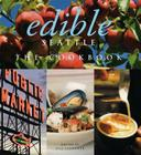 Edible Seattle: The Cookbook Cover Image