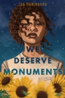 We Deserve Monuments Cover Image