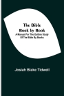 The Bible Book by Book; A Manual for the Outline Study of the Bible by Books Cover Image