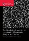 The Routledge International Handbook of Education, Religion and Values Cover Image